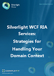 WCF RIA Services: Strategies for Handling Your Domain Context Ebook
