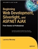 Beginning Web Development, Silverlight, and ASP.NET AJAX: From Novice to Professional (Beginning from Novice to Professional)