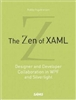 The Zen of XAML: Designer and Developer Collaboration in WPF and Silverlight