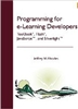 Programming for e-Learning Developers: ToolBook, Flash, JavaScript, and Silverlight