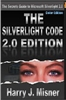 The Silverlight Code 2.0 Edition - Color Edition: The Secrets Guide To Microsoft Silverlight 2.0