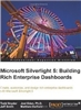 Microsoft Silverlight 5 Building Rich Enterprise Dashboards