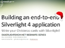 Recording of webinar 'Build an end-to-end Silverlight 4 Application' by Gill Cleeren