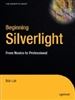Beginning Silverlight 2: From Novice to Professional