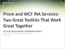 Recording of Webinar 'Prism and WCF RIA Services' by Brian Noyes