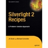 Silverlight 2 Recipes: A Problem-Solution Approach