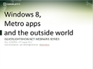 Recording of Webinar 'Windows 8 Metro apps and the outside world: connecting with services and integrating the cloud' by Gill Cleeren