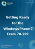Getting Ready for the Windows Phone 7 Exam 70-599: E-book